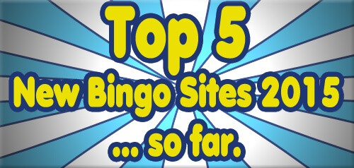 Top New Bingo Sites 2015